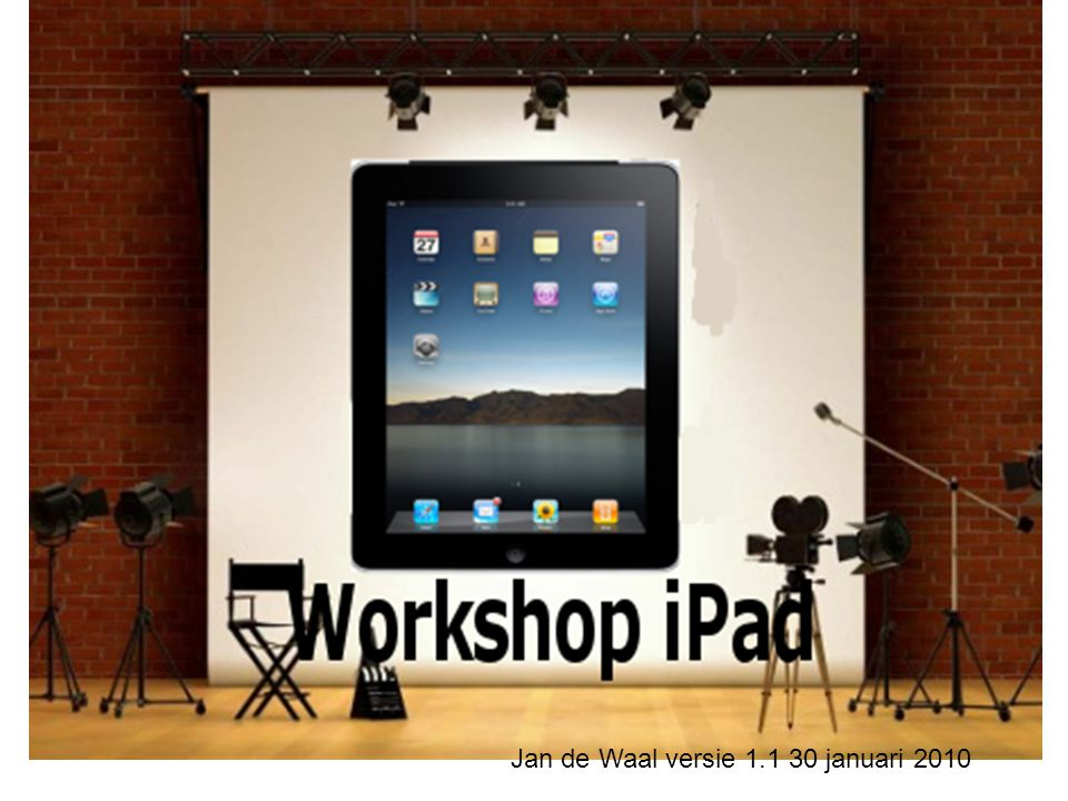 Workshop iPad Jan de Waal versie 1.1 30 januari 2010