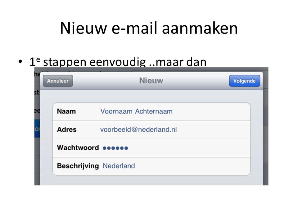 Nieuw e-mail aanmaken 1e stappen eenvoudig ..maar dan