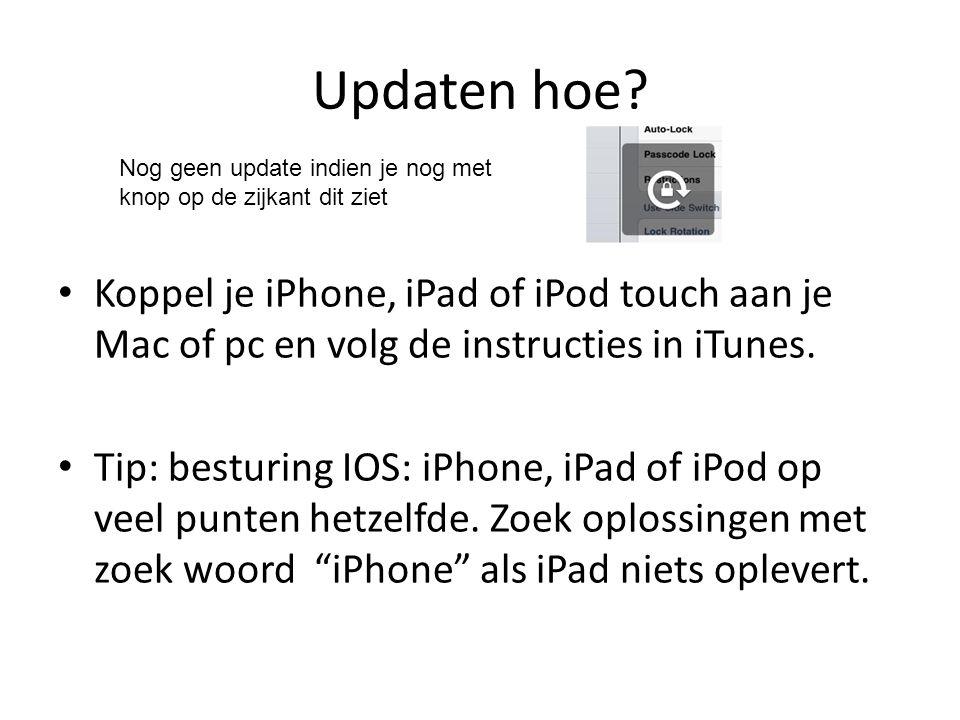 Updaten hoe Nog geen update indien je nog met knop op de zijkant dit ziet.