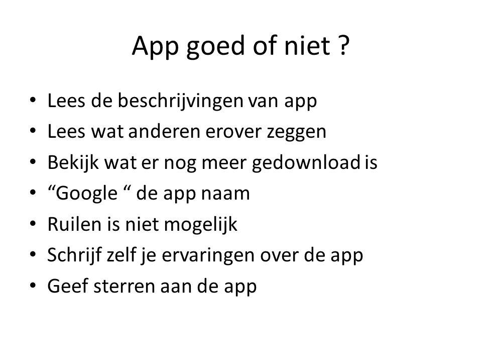 App goed of niet Lees de beschrijvingen van app