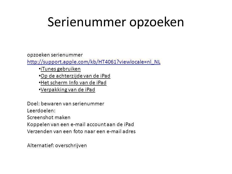 Serienummer opzoeken opzoeken serienummer http://support.apple.com/kb/HT4061 viewlocale=nl_NL. iTunes gebruiken.