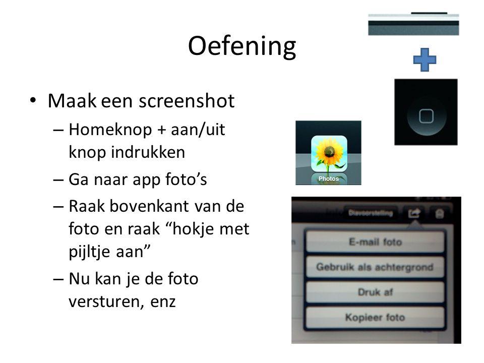 Oefening Maak een screenshot Homeknop + aan/uit knop indrukken