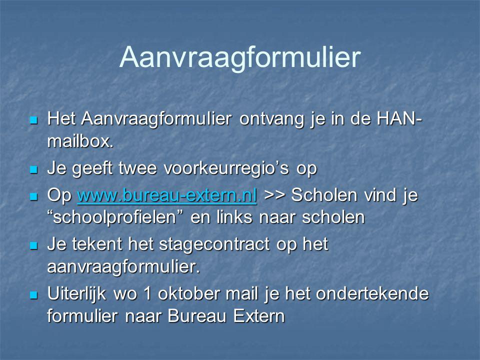 Aanvraagformulier Het Aanvraagformulier ontvang je in de HAN-mailbox.