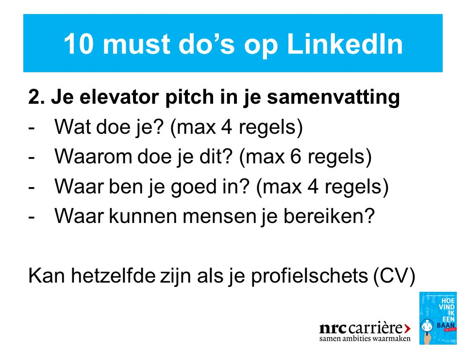 10 must do's op LinkedIn 2. Je elevator pitch in je samenvatting