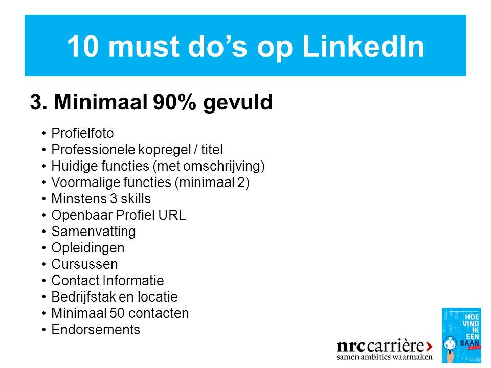 10 must do's op LinkedIn 3. Minimaal 90% gevuld Profielfoto
