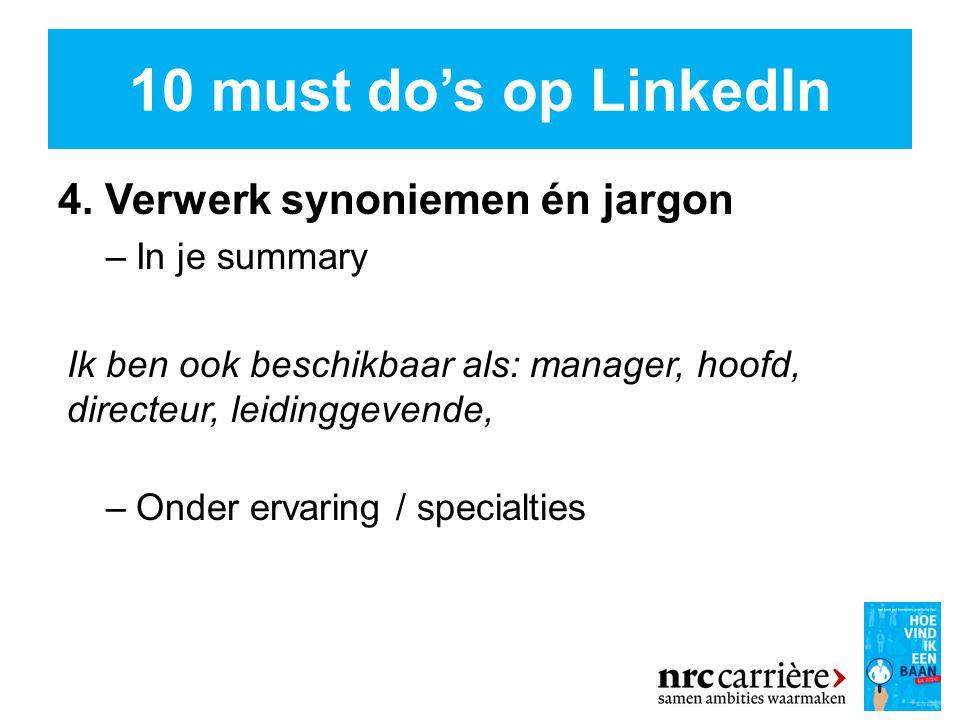10 must do's op LinkedIn 4. Verwerk synoniemen én jargon In je summary