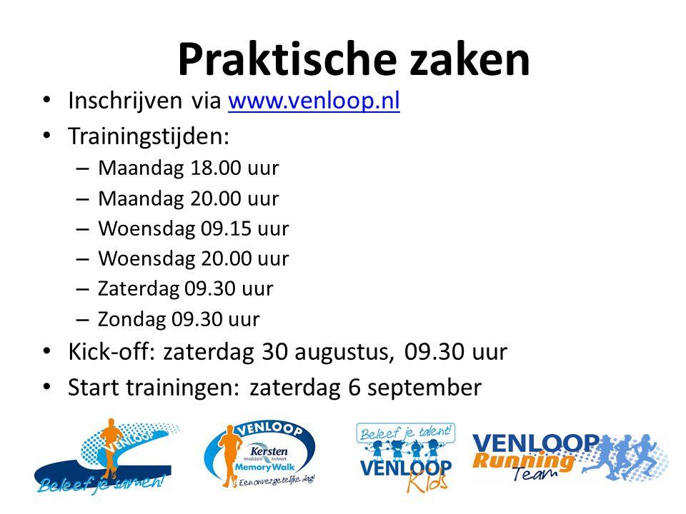 Praktische zaken Inschrijven via www.venloop.nl Trainingstijden: