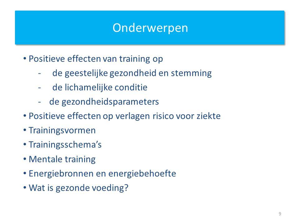 Onderwerpen Positieve effecten van training op