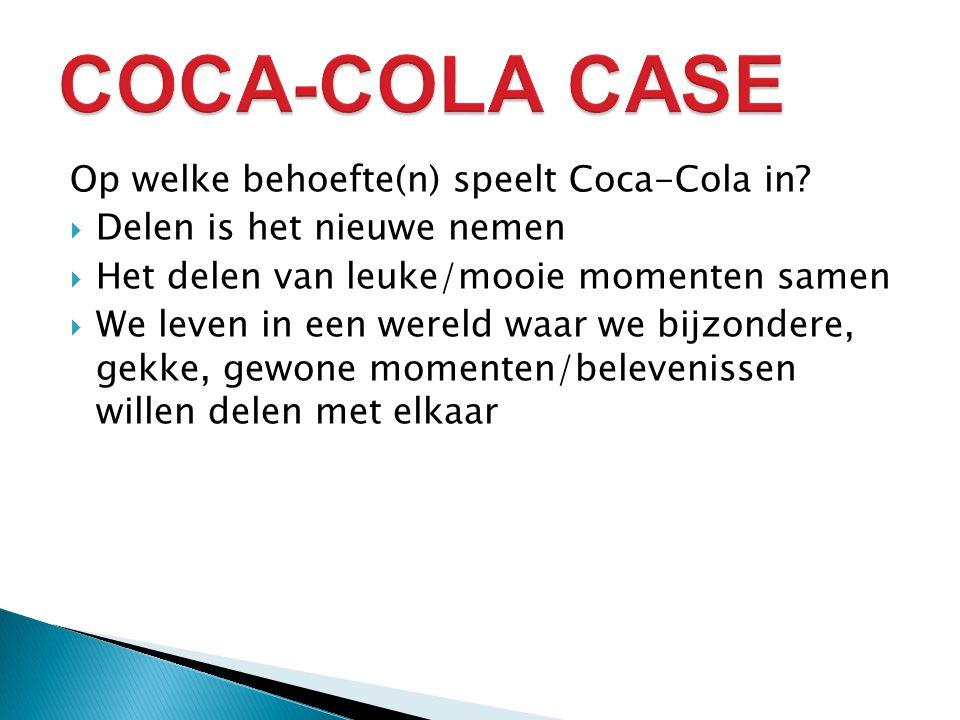 COCA-COLA CASE Op welke behoefte(n) speelt Coca-Cola in