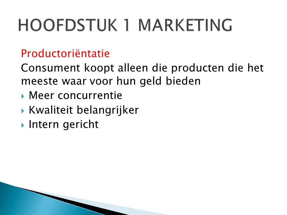HOOFDSTUK 1 MARKETING Productoriëntatie