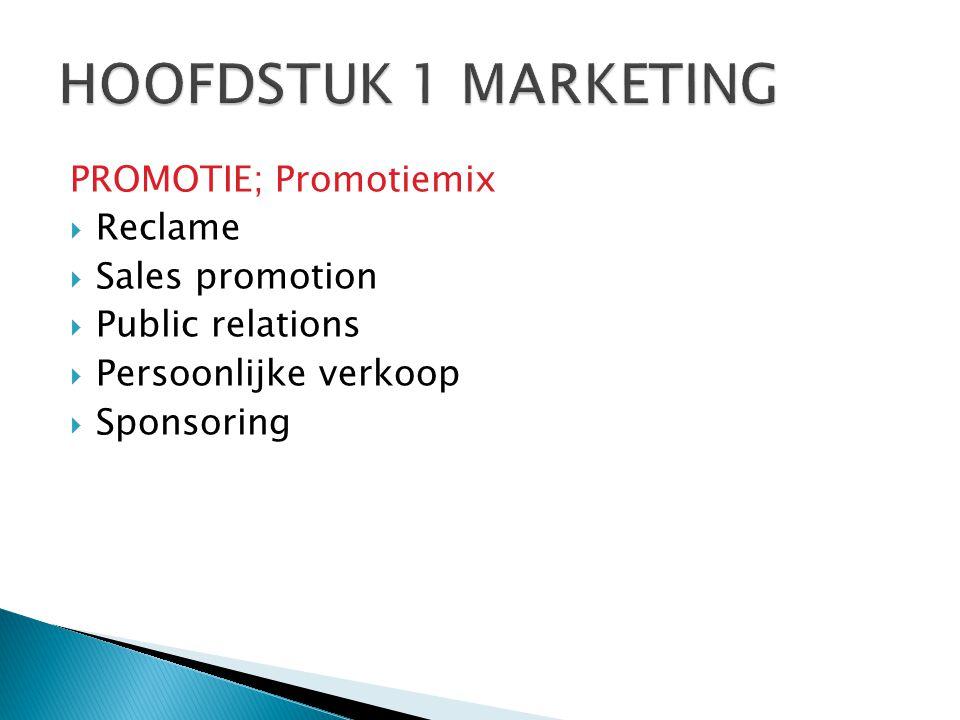 HOOFDSTUK 1 MARKETING PROMOTIE; Promotiemix Reclame Sales promotion