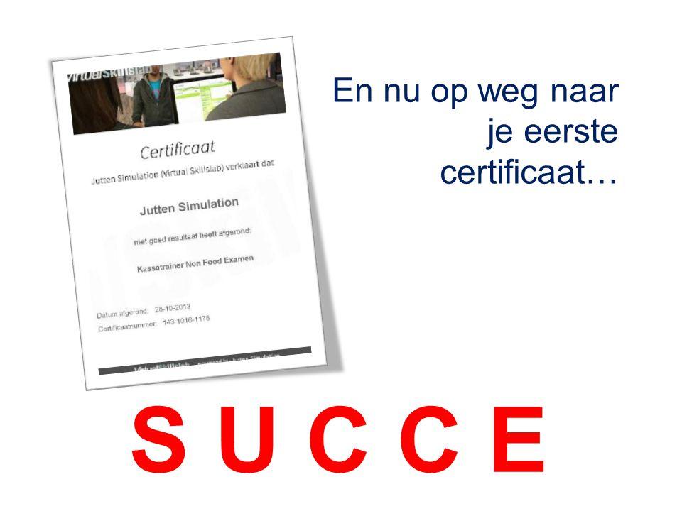 En nu op weg naar je eerste certificaat…