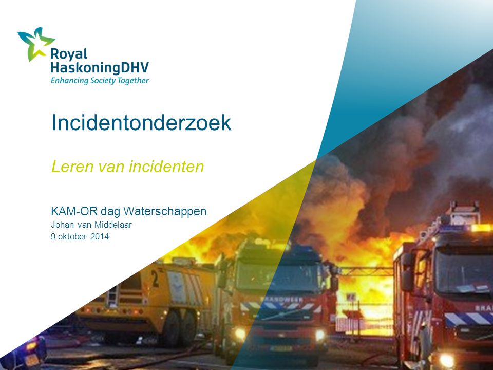Incidentonderzoek Leren van incidenten KAM-OR dag Waterschappen