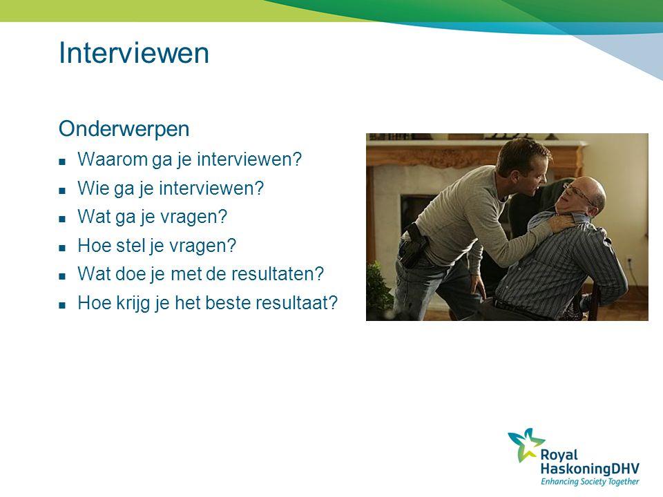 Interviewen Onderwerpen Waarom ga je interviewen