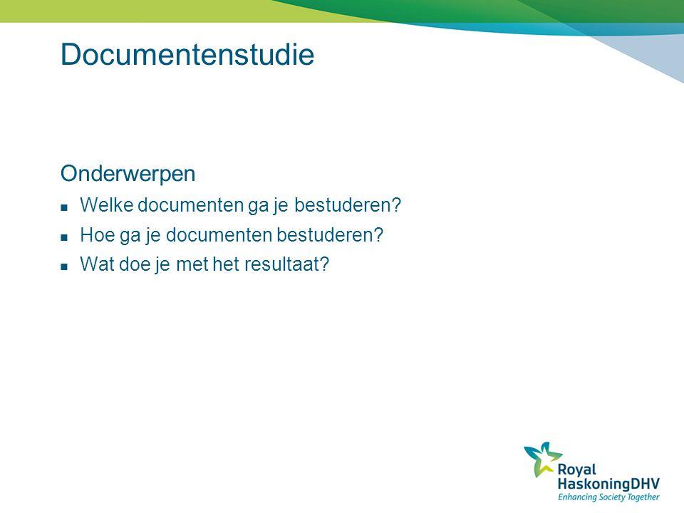 Documentenstudie Onderwerpen Welke documenten ga je bestuderen