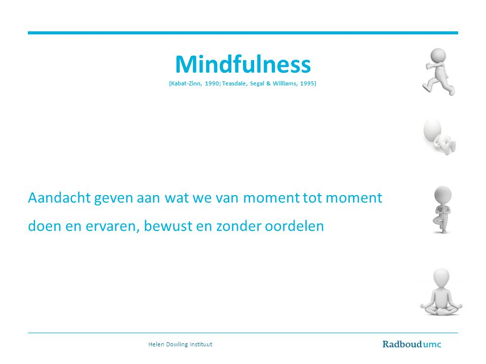 Mindfulness (Kabat-Zinn, 1990; Teasdale, Segal & Williams, 1995)