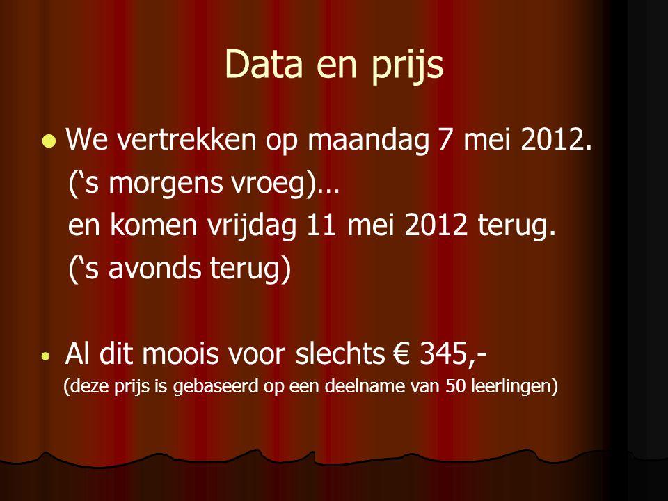 Data en prijs We vertrekken op maandag 7 mei 2012. ('s morgens vroeg)…
