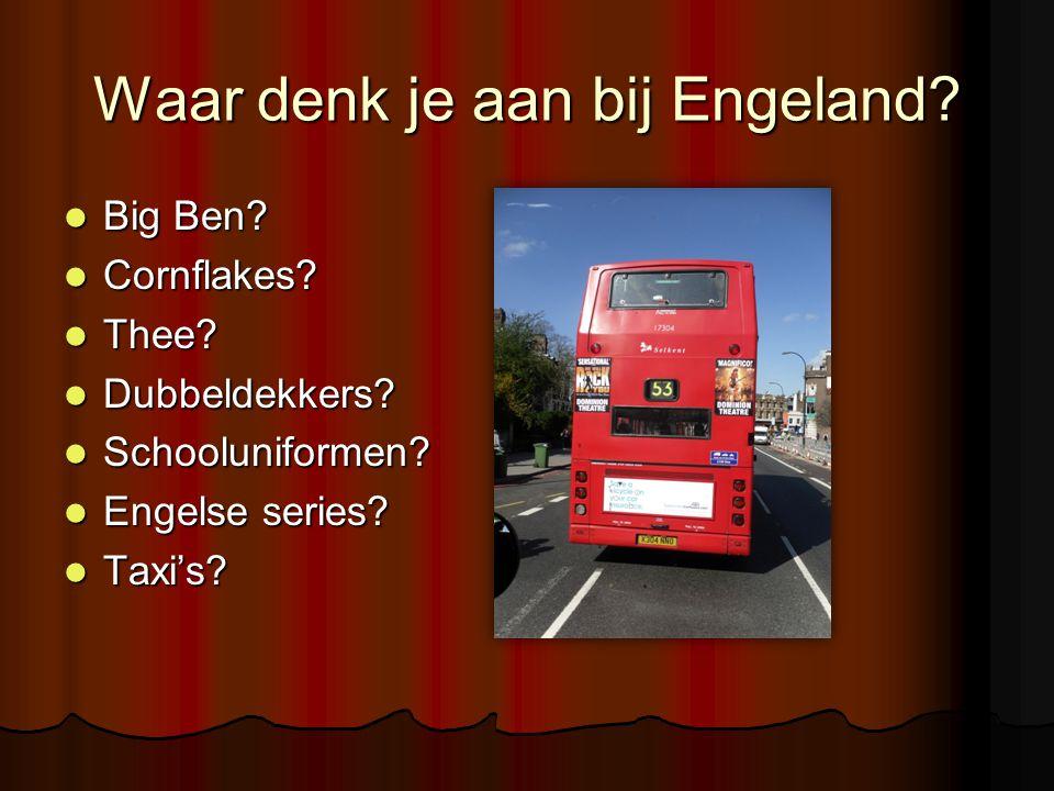 Waar denk je aan bij Engeland