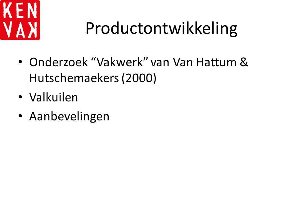 Productontwikkeling Onderzoek Vakwerk van Van Hattum & Hutschemaekers (2000) Valkuilen.