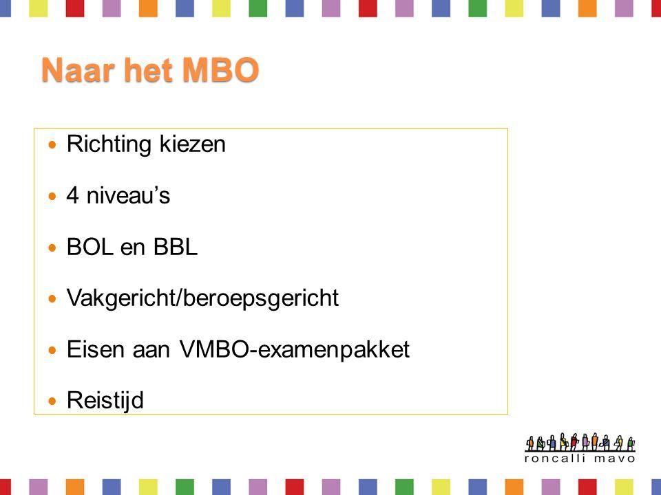 Naar het MBO Richting kiezen 4 niveau's BOL en BBL