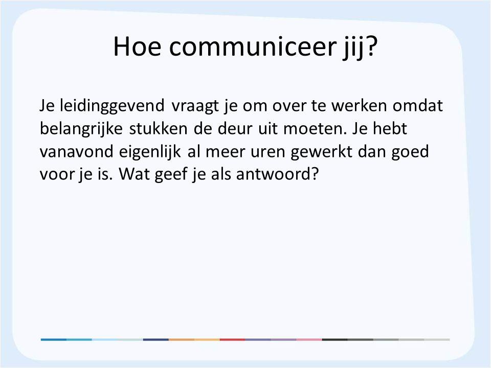 Hoe communiceer jij