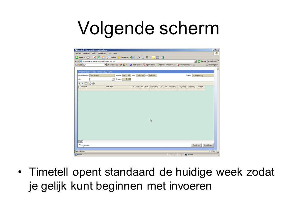Volgende scherm Timetell opent standaard de huidige week zodat je gelijk kunt beginnen met invoeren.