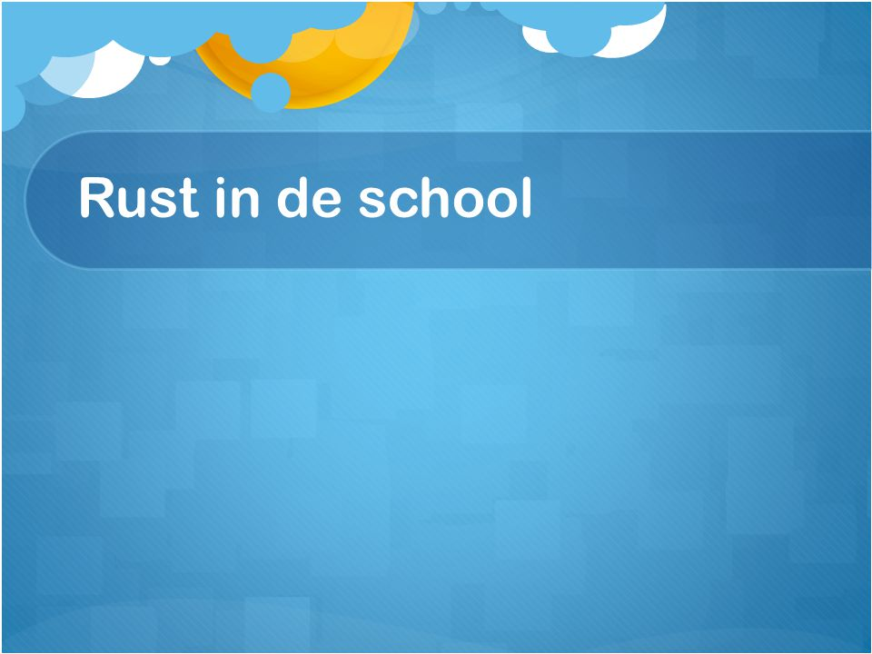 Rust in de school