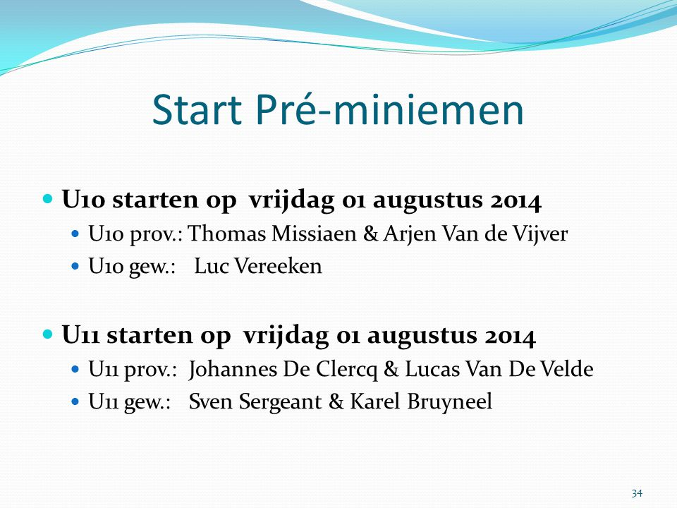 Start Pré-miniemen U10 starten op vrijdag 01 augustus 2014