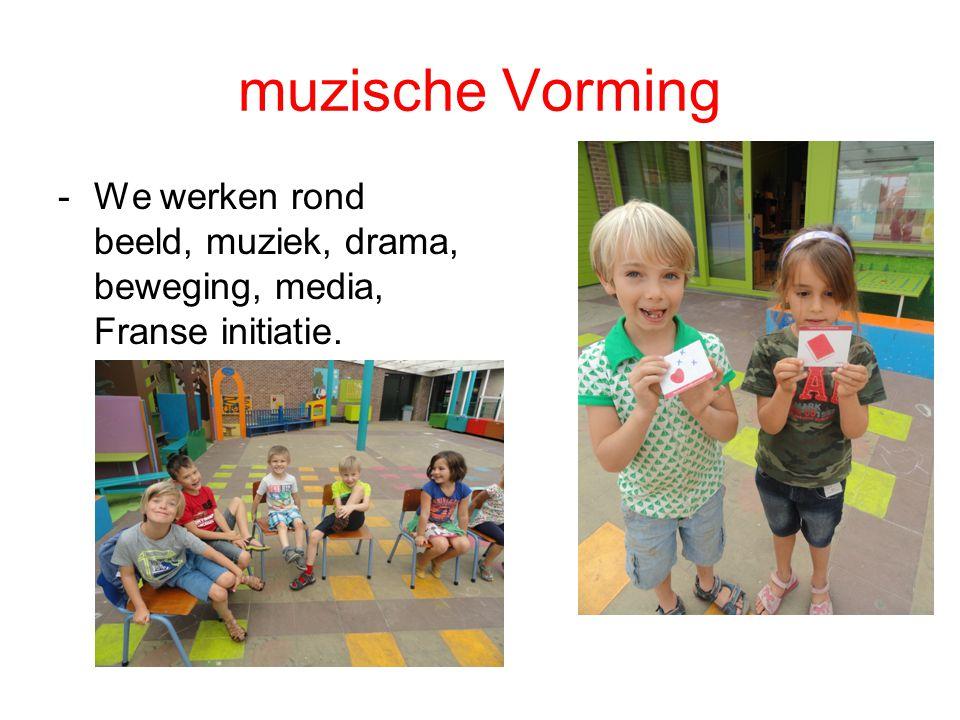 muzische Vorming We werken rond beeld, muziek, drama, beweging, media, Franse initiatie.