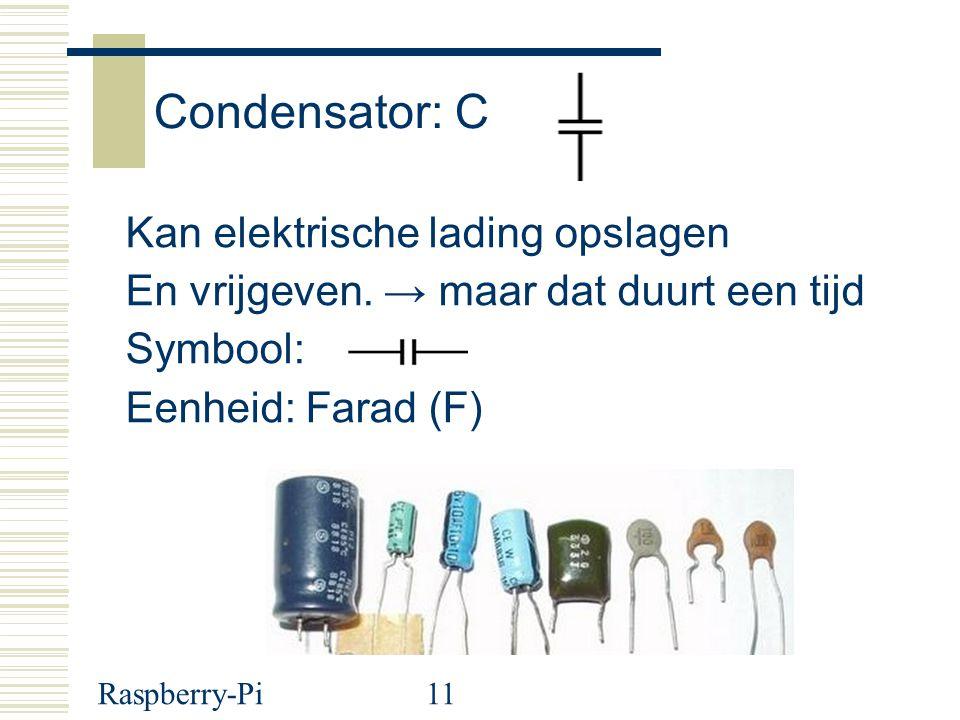 Condensator: C Kan elektrische lading opslagen
