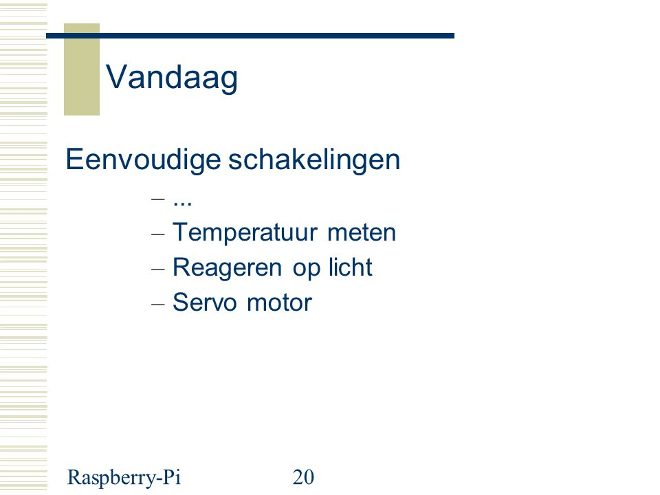 Vandaag Eenvoudige schakelingen ... Temperatuur meten