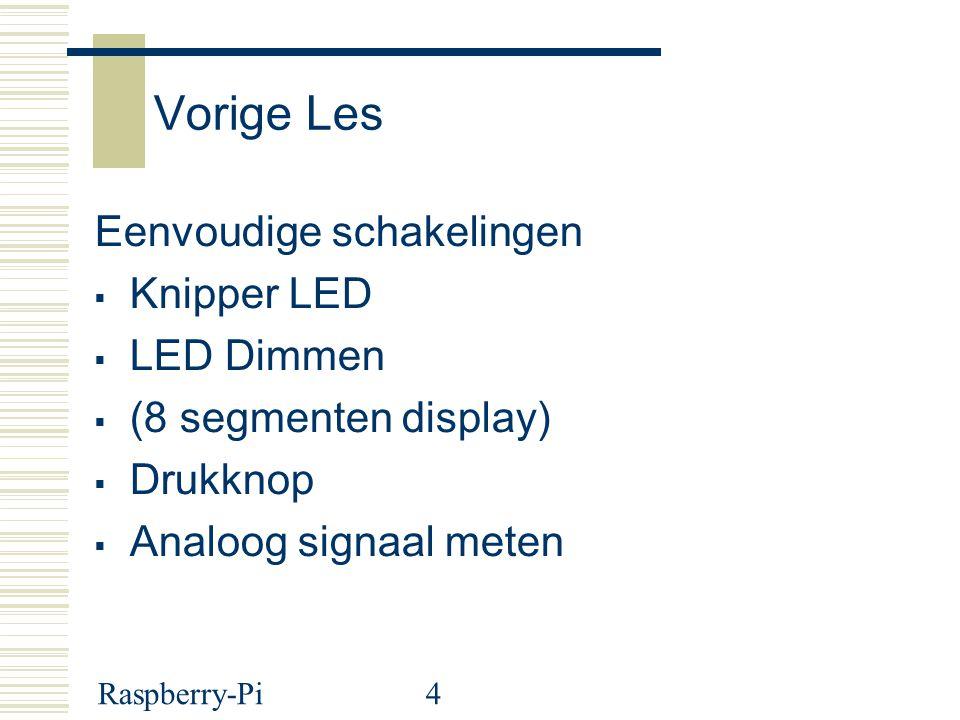 Vorige Les Eenvoudige schakelingen Knipper LED LED Dimmen