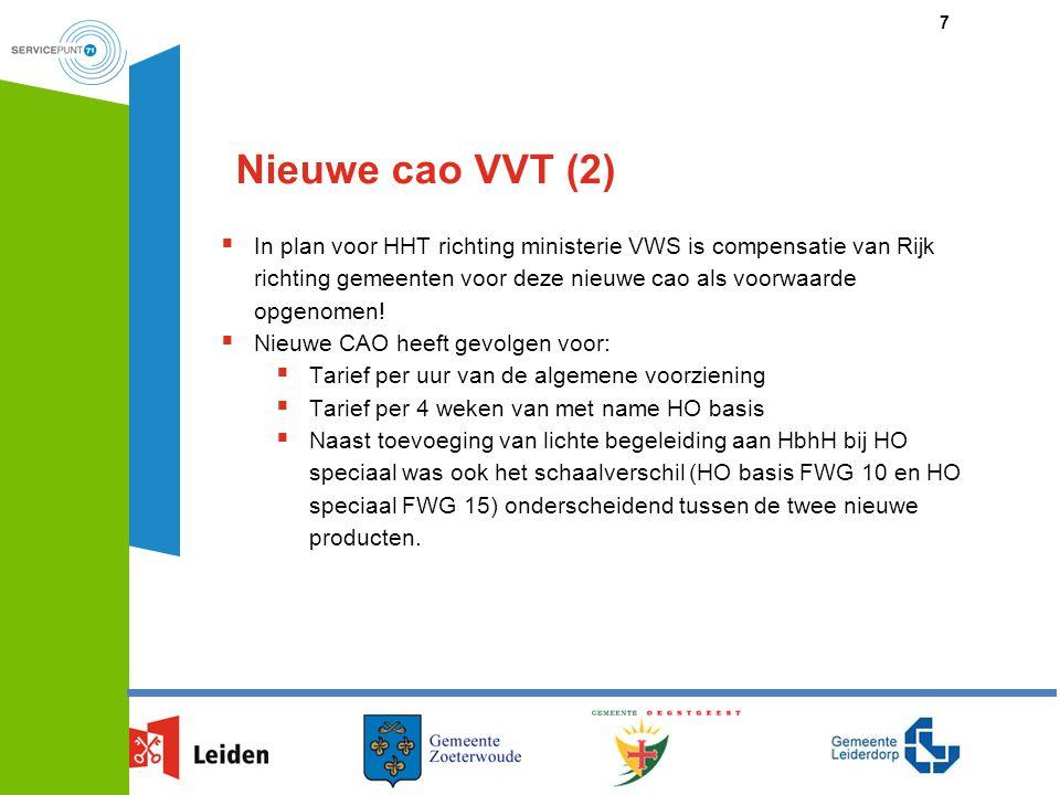 Nieuwe cao VVT (2) In plan voor HHT richting ministerie VWS is compensatie van Rijk richting gemeenten voor deze nieuwe cao als voorwaarde opgenomen!