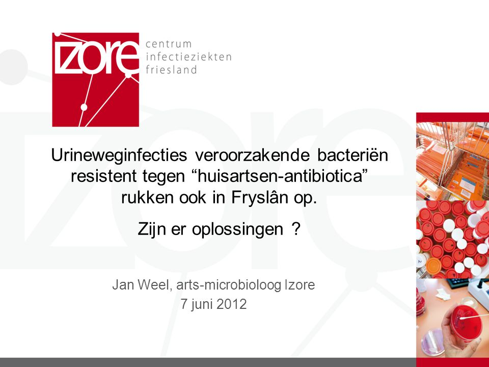 Jan Weel, arts-microbioloog Izore 7 juni 2012