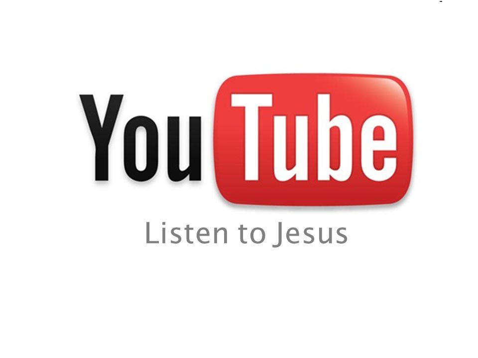 Listen to Jesus