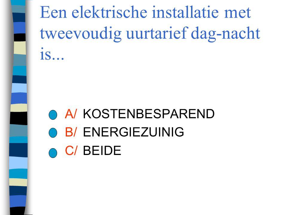 Een elektrische installatie met tweevoudig uurtarief dag-nacht is...