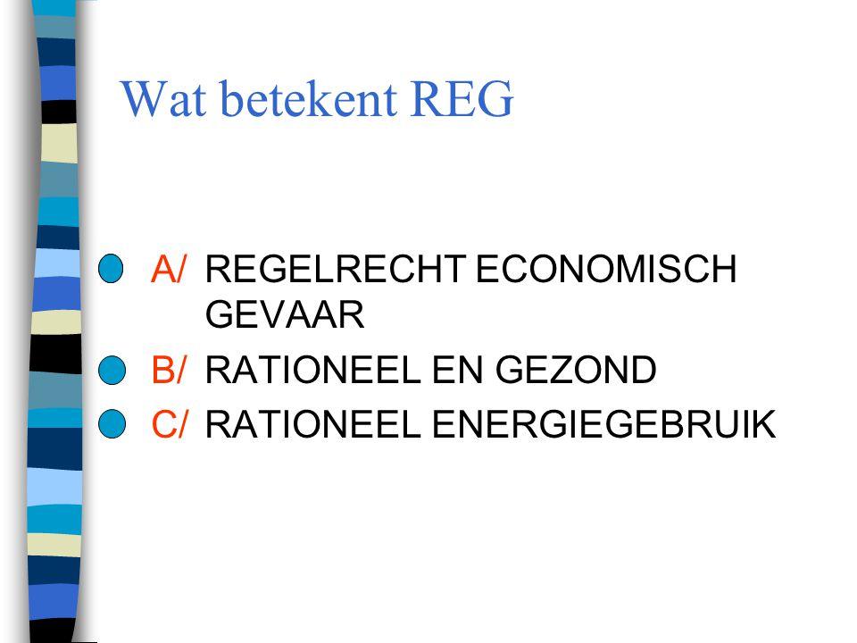 Wat betekent REG A/ REGELRECHT ECONOMISCH GEVAAR