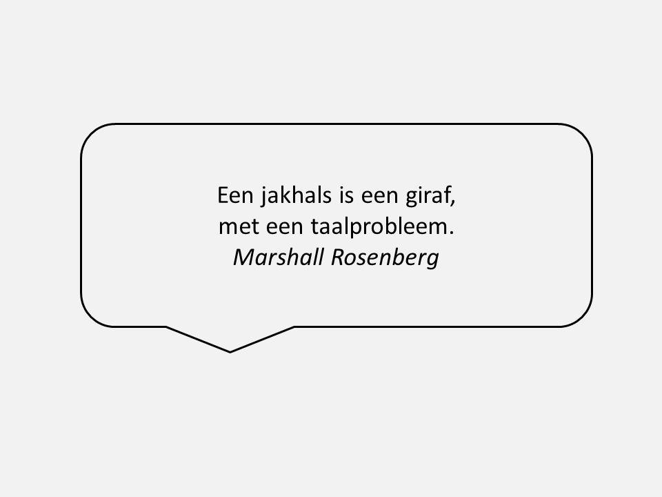 Een jakhals is een giraf, met een taalprobleem.