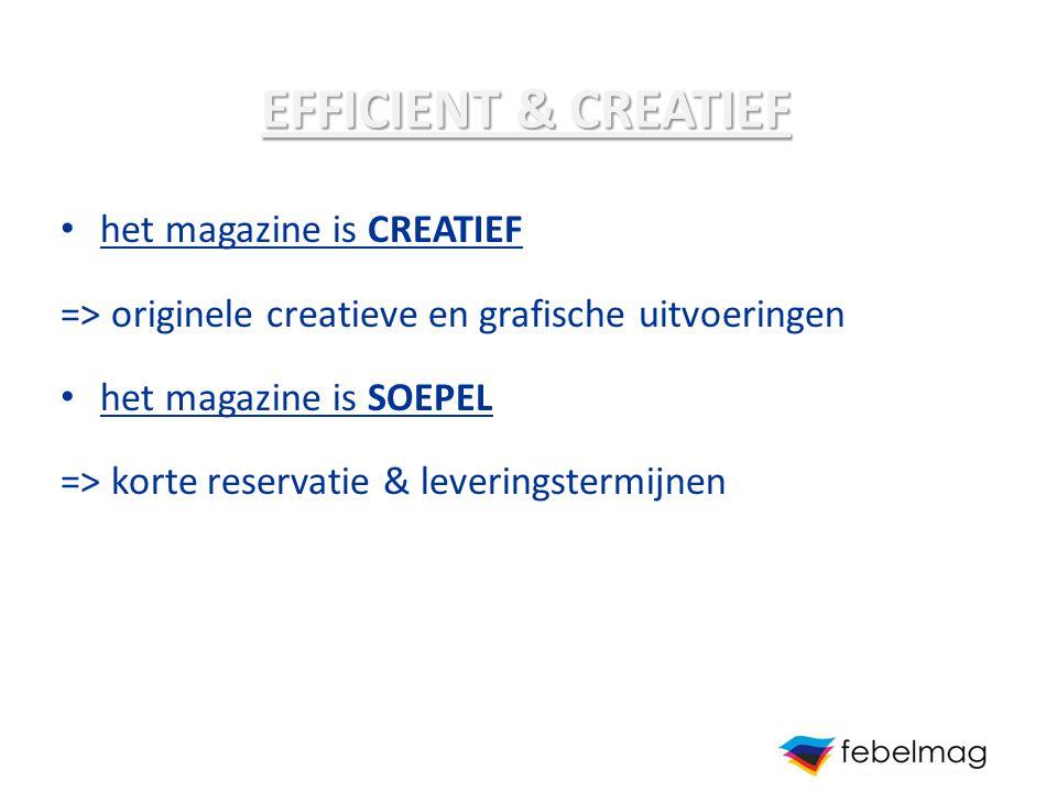 EFFICIENT & CREATIEF het magazine is CREATIEF