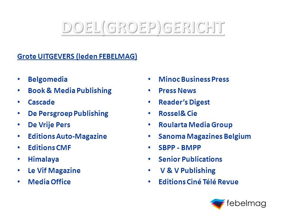 DOEL(GROEP)GERICHT Grote UITGEVERS (leden FEBELMAG) Belgomedia