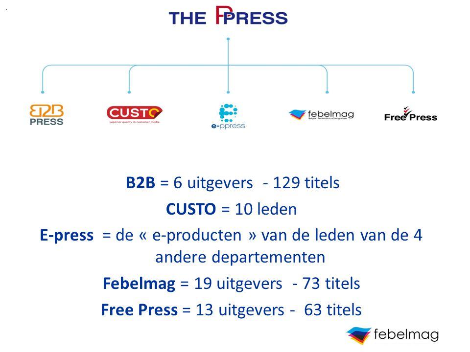 . g. B2B = 6 uitgevers - 129 titels. CUSTO = 10 leden. E-press = de « e-producten » van de leden van de 4 andere departementen.