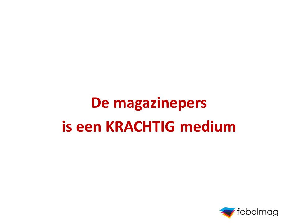 De magazinepers is een KRACHTIG medium