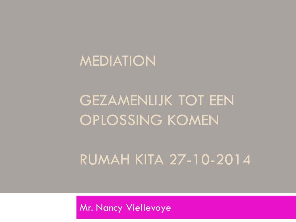 Mediation gezamenlijk tot een oplossing komen Rumah Kita 27-10-2014