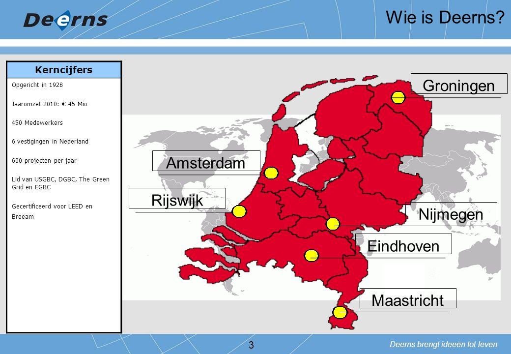 Wie is Deerns Groningen Amsterdam Rijswijk Nijmegen Eindhoven