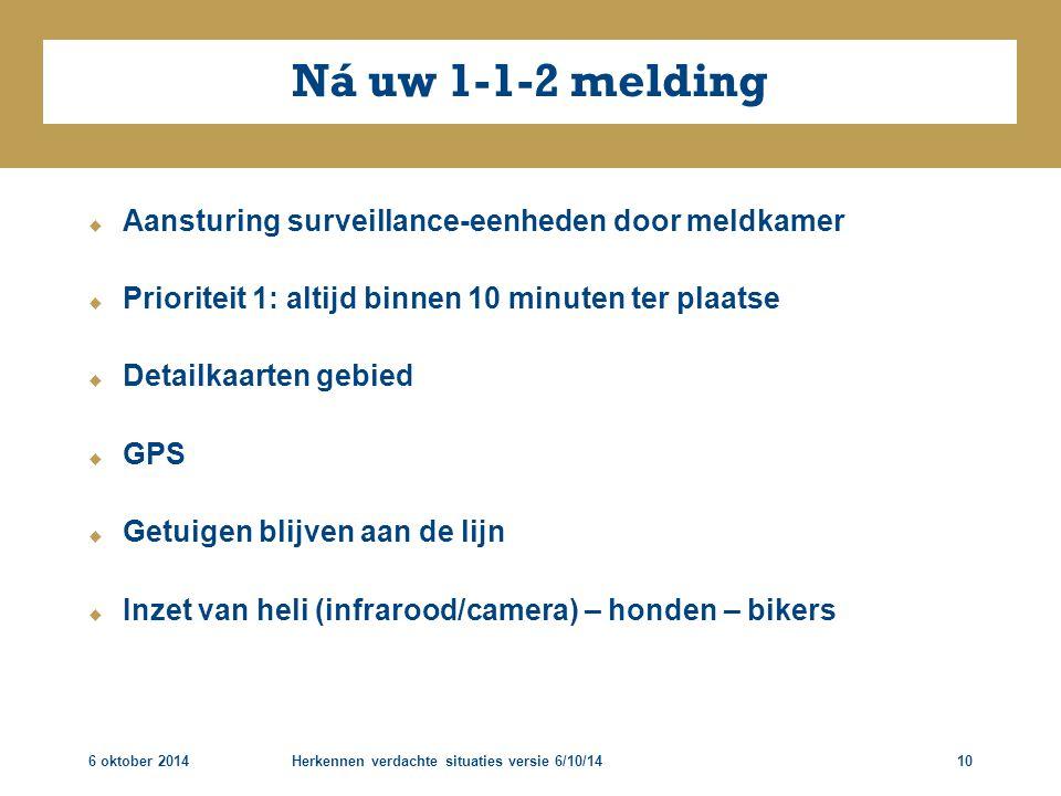 Ná uw 1-1-2 melding Aansturing surveillance-eenheden door meldkamer