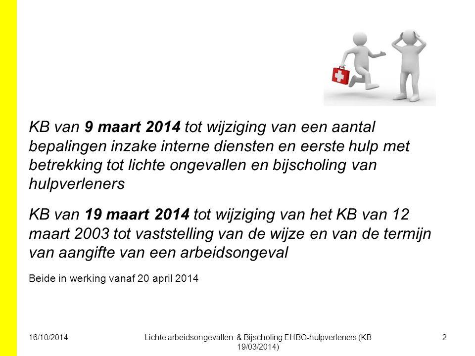KB van 9 maart 2014 tot wijziging van een aantal bepalingen inzake interne diensten en eerste hulp met betrekking tot lichte ongevallen en bijscholing van hulpverleners