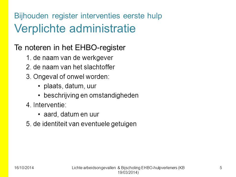 Bijhouden register interventies eerste hulp Verplichte administratie