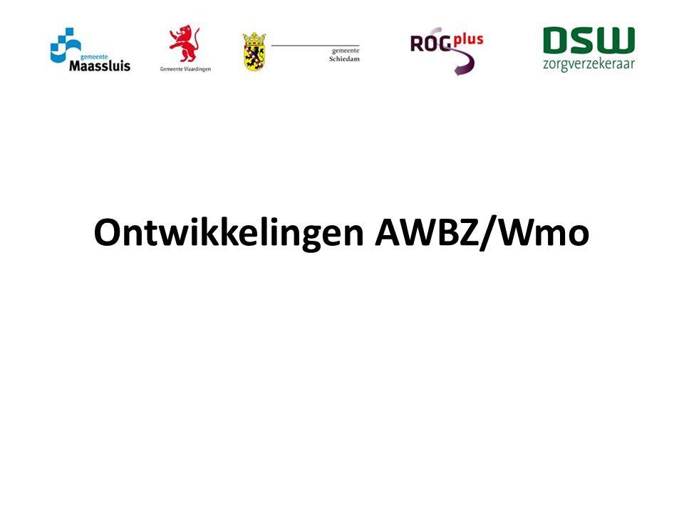 Ontwikkelingen AWBZ/Wmo