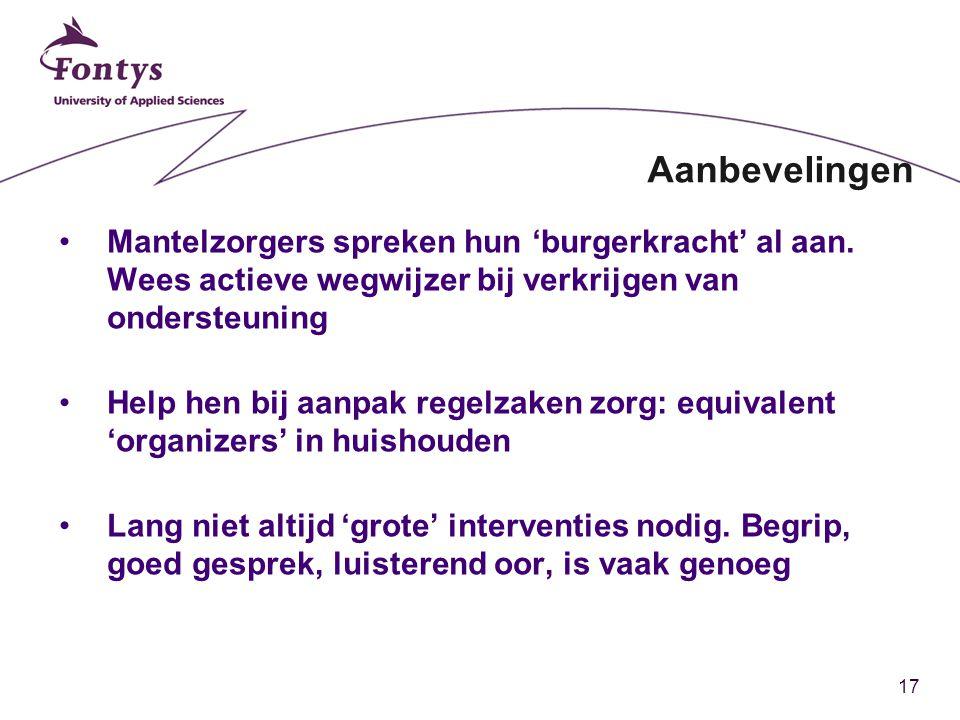 Aanbevelingen Mantelzorgers spreken hun 'burgerkracht' al aan. Wees actieve wegwijzer bij verkrijgen van ondersteuning.