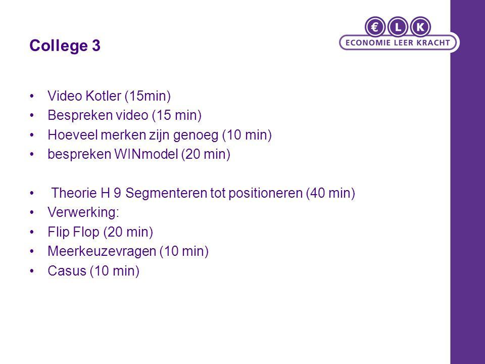 College 3 Video Kotler (15min) Bespreken video (15 min)